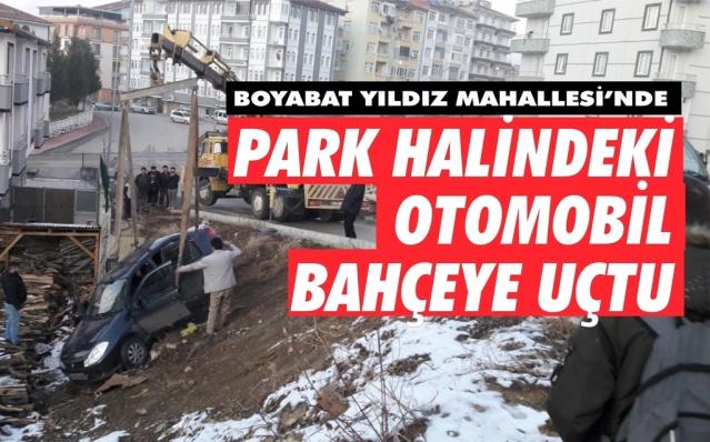 Boyabat'ta park halindeki araç bahçeye uçtu  13.02.2020 Perşembe günü Boyabat'ta  trafik kazası meydana geldi.