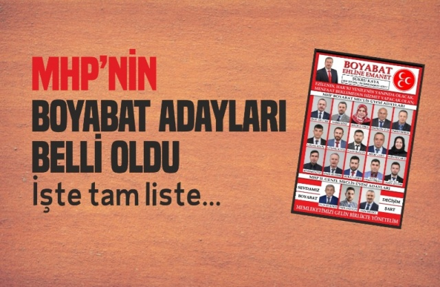 Mİlliyetçi Hareket Partisi'nin 31 Mart Seçimleri İçin Boyabat adayları belli oldu.