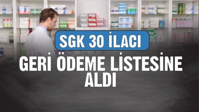SGK 30 ilacı daha geri ödeme listesine aldı.İşte detaylar...