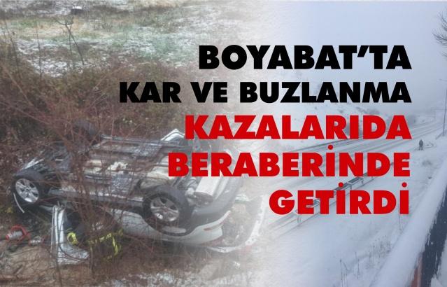 Boyabat'ta kar ve buzlanma kazalarıda beraberinde getirdi  Sinop genelinde 23 Ocak akşamından itibaren etkili olan soğuk hava ve kar yağışı nedeniyle kara ulaşımında aksamalar yaşandı, Boyabat'ta çok sayıda trafik kazası meydana geldi