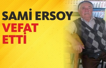 İçişleri Bakan Yardımcısı Mehmet Ersoy'un Amcası, Sami Ersoy  Vefat Etti