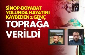 Sinop-Boyabat Yolunda Ölen 2 Genç Toprağa Verildi