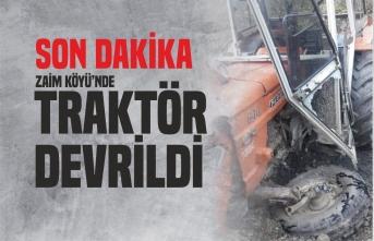 Zaim Köyü'nde Traktör Devrildi 1 Yaralı
