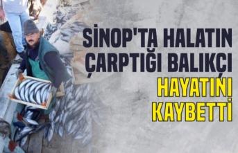 Sinop'ta halatın çarptığı balıkçı öldü