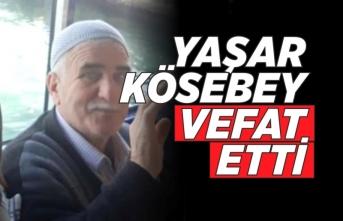 Yaşar Kösebey Vefat Etti