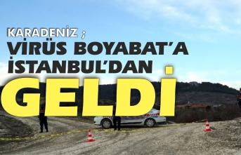 Boyabat'a virüs İstanbul'dan geldi