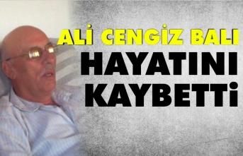 Ali Cengiz Balı vefat etti