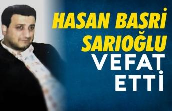 Hasan Basri Sarıoğlu Vefat Etti