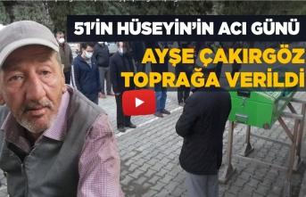 Hacı Ayşe Çakırgöz toprağa verildi