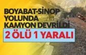 Boyabat-Sinop yolunda kamyon uçuruma devrildi: 2 ölü, 1 yaralı