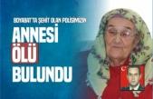 Boyabat'ta Şehit Olan Polisimizin Annesi, Evinde Ölü Bulundu