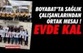 Boyabat'ta sağlık çalışanlarından 'evde kalın' çağrısı