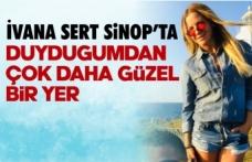 Ünlü manken Sinop'u öve öve bitiremedi