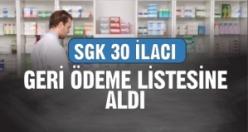 SGK 30 ilacı daha geri ödeme listesine aldı !