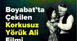 Boyabat'ta Çekilen Korkusuz Yörük Ali Filmi