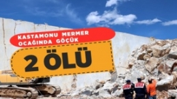Kastamonu'da mermer ocağında göçük: 2 ölü