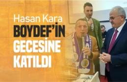 Hasan Kara BOYDEF'in gecesine katıldı