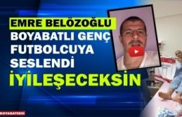 Emre Belözoğlu Boyabatlı gence seslendi