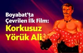 Boyabat'ta Çevrilen İlk Film: Korkusuz Yörük...