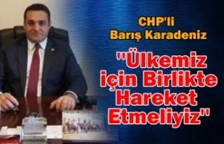CHP'li Barış Karadeniz '' Ülkemiz...