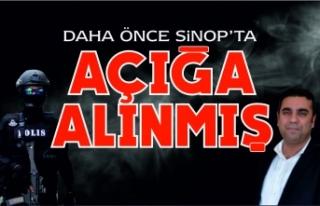Daha önce Sinop'ta da açığa alınmış