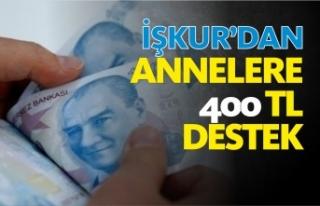 İŞKUR'dan annelere 400 TL'lik destek