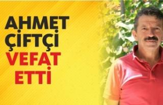 Ahmet Çiftçi Vefat Etti