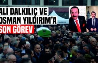 Ali Dalkılıç ve Osman Yıldırım Toprağa Verildi