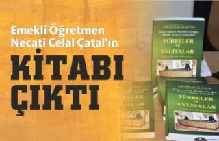 Emekli Öğretmen Necati Celal Çatal'ın Kitabı...