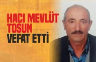 Hacı Mevlüt Tosun Vefat Etti
