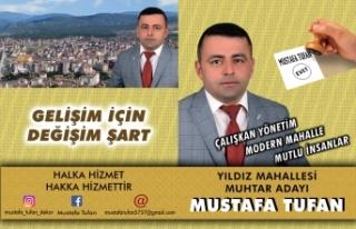 MUSTAFA TUFAN, YILDIZ MAHALLESİ MUHTAR ADAYLIĞINI...