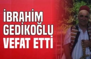 İbrahim Gedikoğlu Vefat Etti