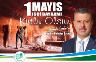 Başkan Çakıcı'dan 1 Mayıs mesajı