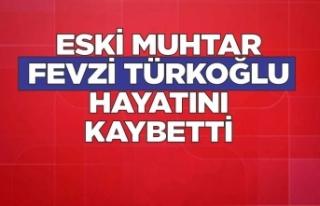 Fevzi Türkoğlu Hayatını Kaybetti