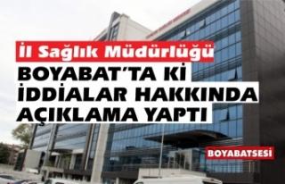 İl Sağlık Müdürlüğü Boyabat'ta ki iddia...