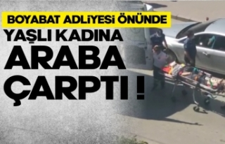 Boyabat Adliyesi önünde yaşlı kadına araba çarptı