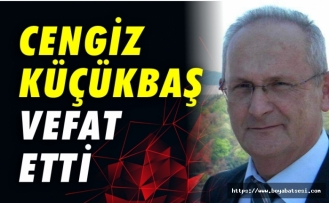 Mali Müşavir Cengiz Küçükbaş vefat etti