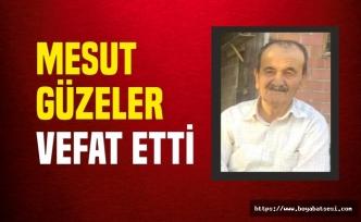 Mesut Güzeler Vefat Etti
