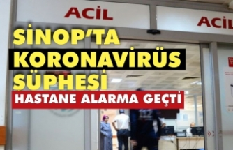 Sinop'ta koronavirüs şüphesi yetkilileri harekete geçirdi !