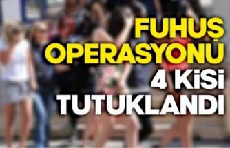 Son Dakika Fuhuş operasyonu 4 kişi tutuklandı