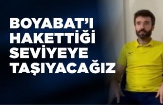 Özcan Karakiraz '' Boyabat'ı hakettiği seviyeye getireceğiz ''