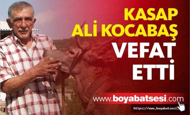 Kasap Ali Kocabaş Vefat Etti