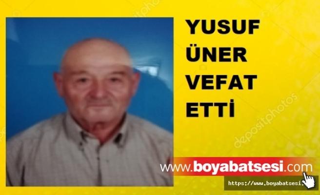 Yusuf Üner Vefat Etti