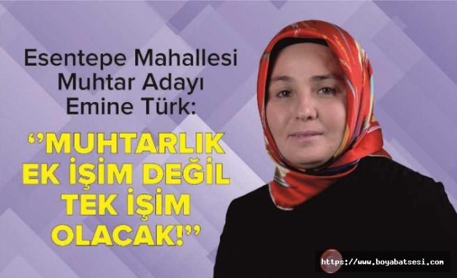 Esentepe Mahallesi Muhtar Adayı Emine Türk: ''Muhtarlık Ek İşim Değil, Tek İşim Olacak''