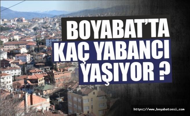 Boyabat'ta Kaç Yabancı Yaşıyor ?