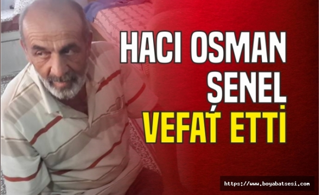 Hacı Osman Şenel Vefat Etti