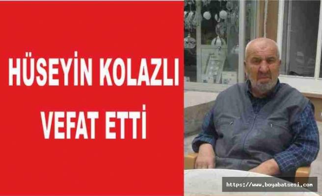 Hacı Hüseyin Kolazlı vefat etti
