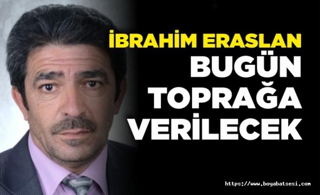 İbrahim Eraslan Vefat Etti