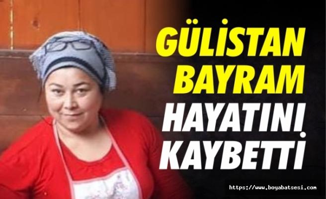 Gülistan Bayram vefat etti