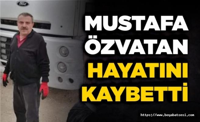 Şoför Mustafa Özvatan vefat etti